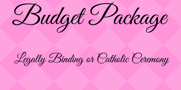 Budget Package Legally Binding or catholic ceremony